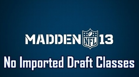 madden 13 import draft